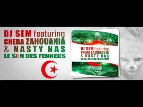 Dj Sem Feat Cheba Zahouania - Le son des fennecs mp3 download