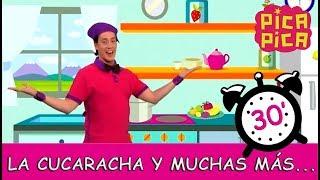 Pica-Pica - La Cucaracha y más... (30 minutos)