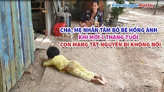 Cha Mẹ nhẫn tâm bỏ con khi biết con sanh ra bị tật nguyền, tay chân co rút |  CSQMT 5/12/2019