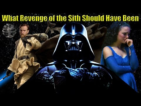 Revenge of the Sith - What it Should Have Been