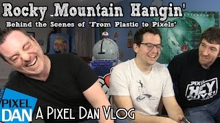Rocky Mountain Hangin' - Behind the Scenes of From Plastic to Pixels Season 2 - A Pixel Dan Vlog