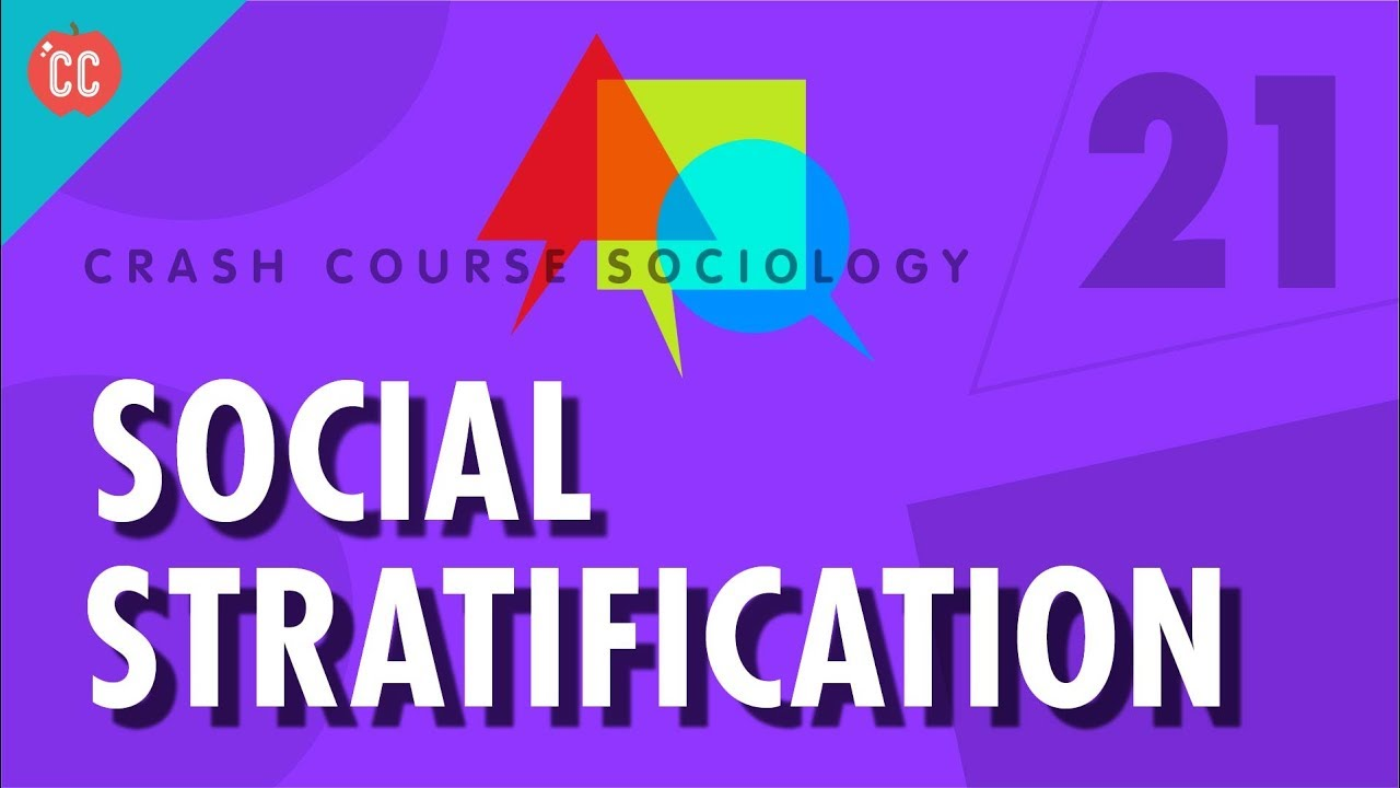 social stratification crash course sociology 21