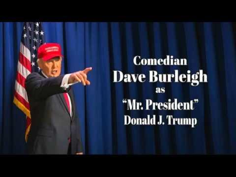Comedian Dave Burleigh as President Donald J. Trump