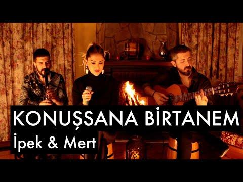 Konuşsana Birtanem - İpek & Mert