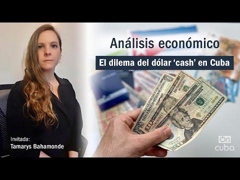 Análisis Económico: El dilema del dólar 'cash' en Cuba