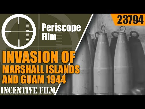 INVASION OF MARSHALL ISLANDS & GUAM 1944AMERICAN WWII INCENTIVE FILM 23794