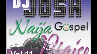 DJ Josh   Naija Gospel Praise Vol  11