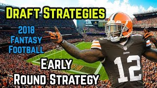 2018 Fantasy Football Draft Strategy: Early Round Strategy