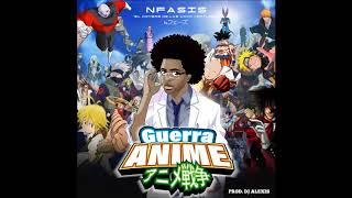 Nfasis - Guerra Anime