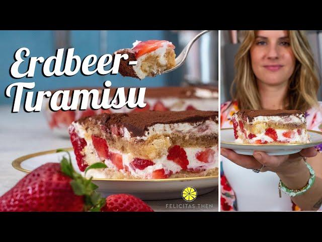 Erdbeer-Tiramisu | das beste Sommer-Dessert | Felicitas Then