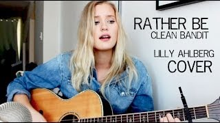 Rather Be - Clean Bandit (Cover by Lilly Ahlberg)