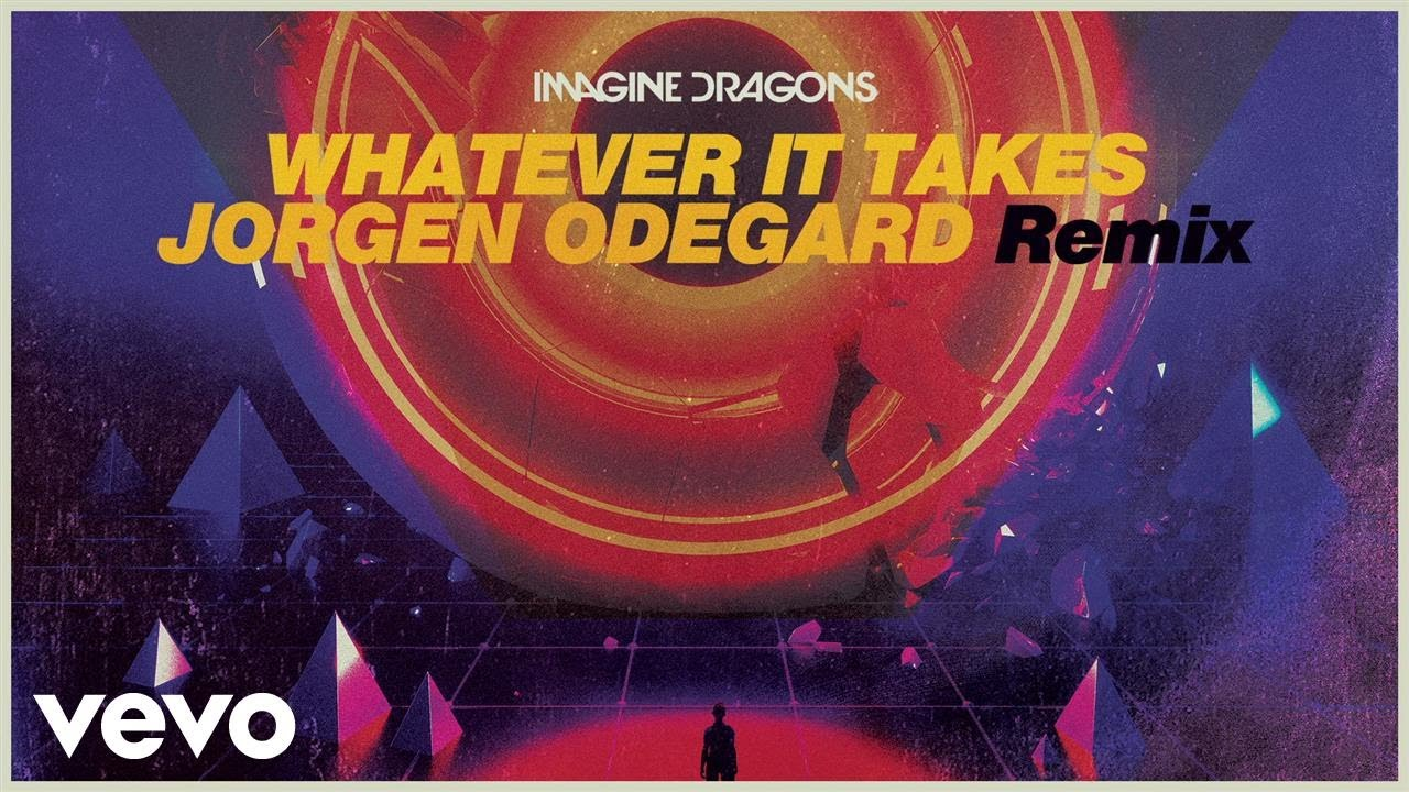 Imagine Dragons Whatever It Takes Jorgen Odegard Remix Lyrics Genius Lyrics