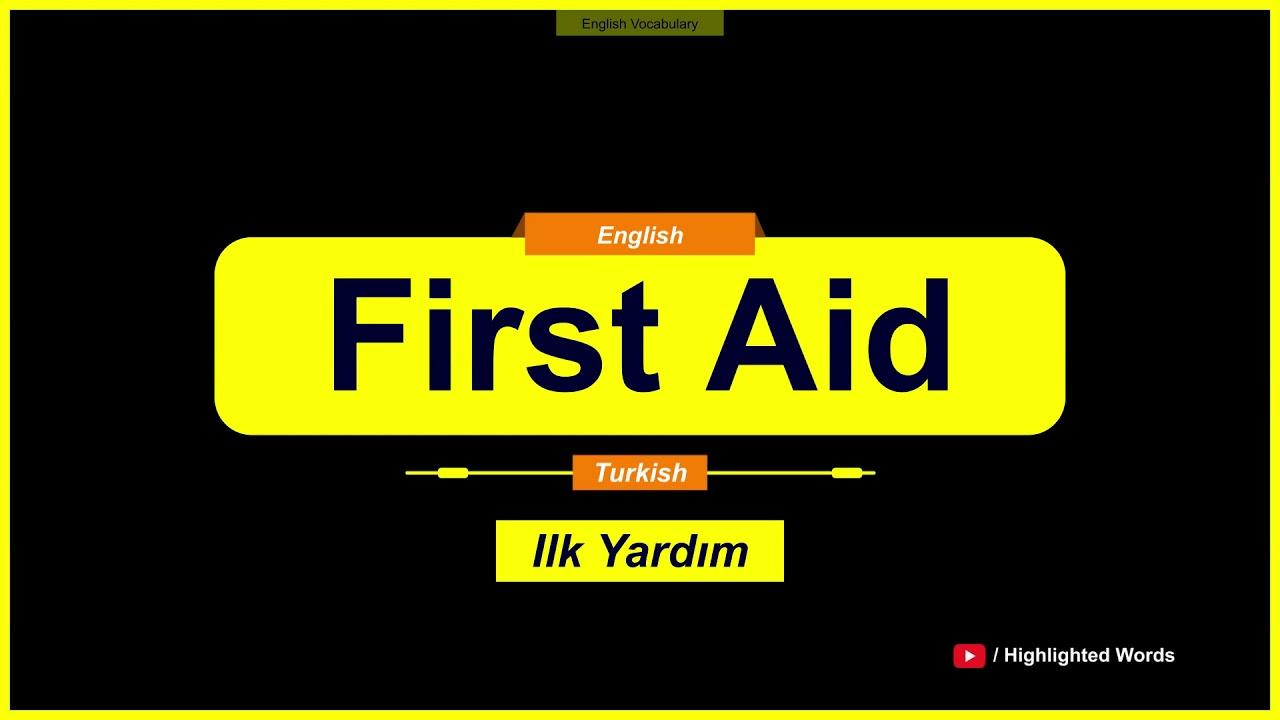 First Aid Kelimesinin Türkçe Anlamı Nedir A2 Seviyesi Youtube