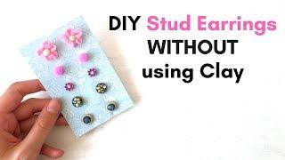 DIY Stud Earrings WITHOUT Clay | 5 Easy Studs Earring Ideas | Make Stud earrings by Fluffy Hedgehog