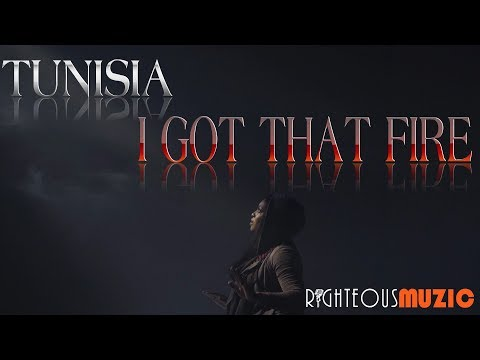 Tunisia - I Got That Fire