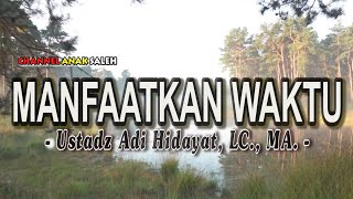 Download MANFAATKAN WAKTU   UST ADI HIDAYAT LC , MA  l Ceramah 1 menit l kajian singkat l kultum l Ramadhan