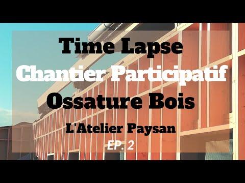 Time Lapse Chantier Participatif Ossature Bois 2em épisode