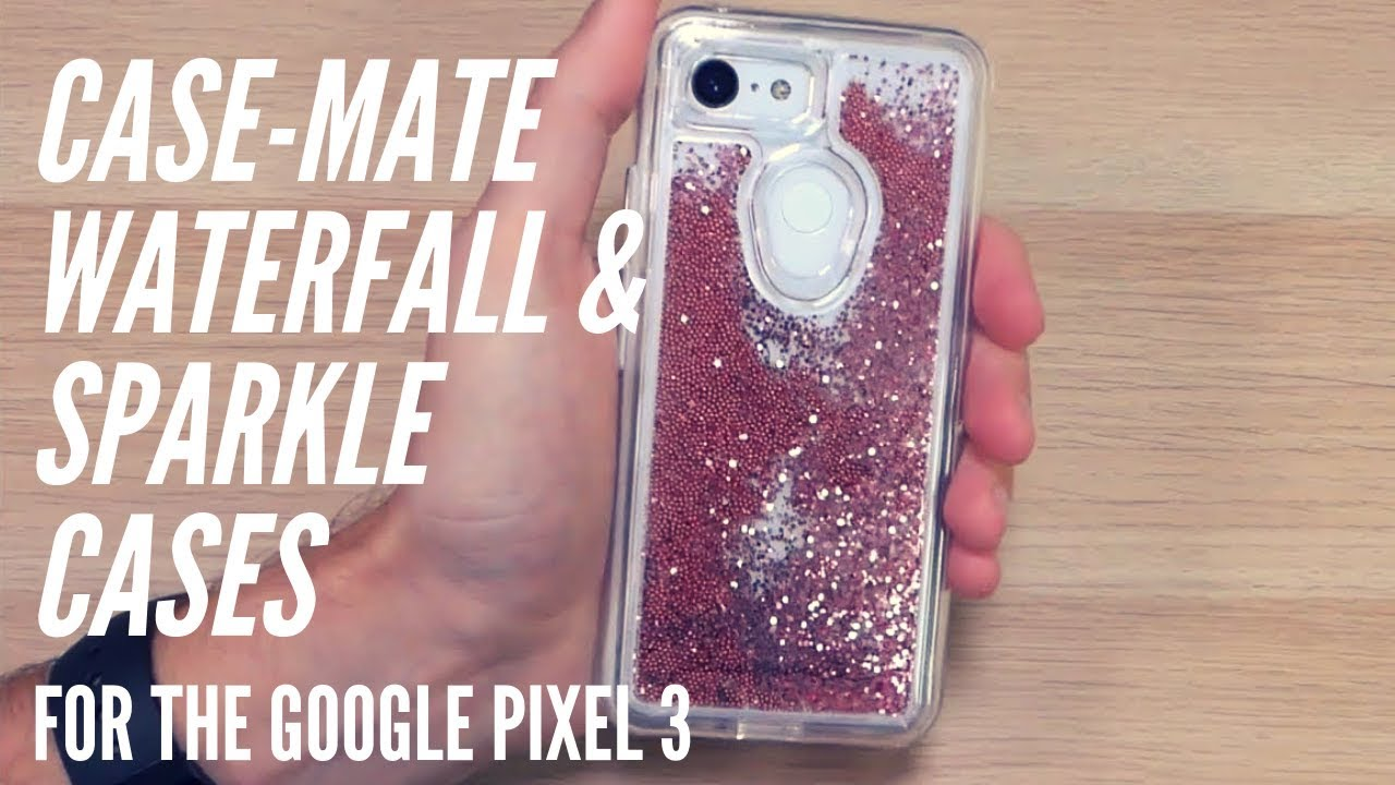 more photos 84bba 821c4 Case-Mate Waterfall & Sparkle Cases for the Google Pixel 3!