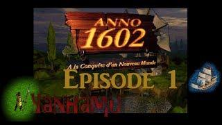 Let's play Anno 1602 [FR] Saison 2, episode 1! Un nouveau commencement ...