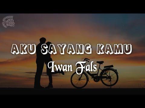 Free Download Iwan Fals - Aku Sayang Kamu │ Lirik & Best Cover Mp3 dan Mp4