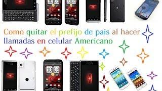 Ajuste de llamada a celular Americano,como cambiarle el Prefijo de llamada a un celular Americano