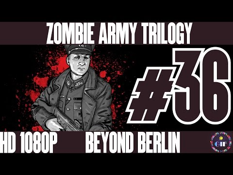 ZOMBIE ARMY TRILOGY - Gameplay Walkthrough No Commentary - Part 36 [Episode3:Beyond Berlin]