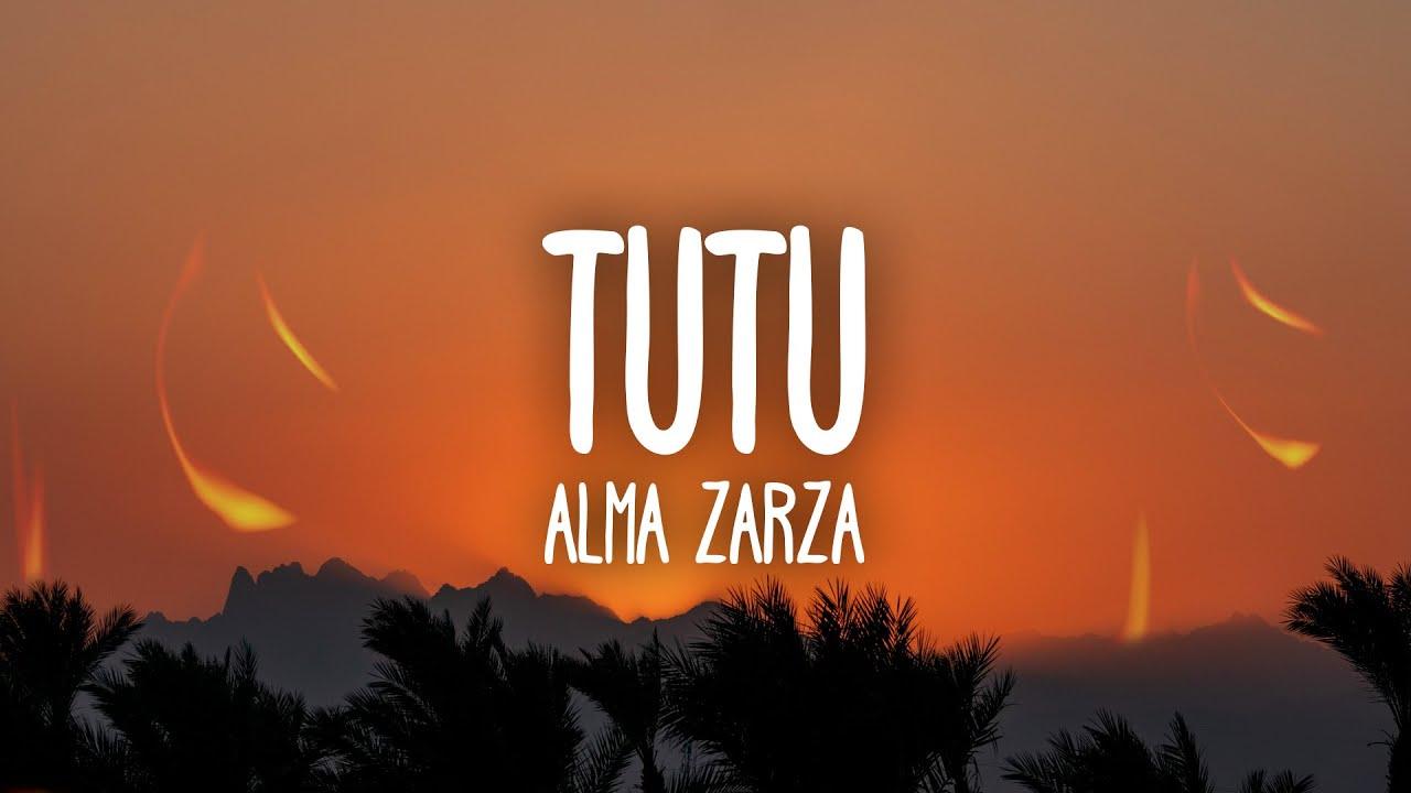Alma Zarza - Tutu (Lyrics) tutututu tutututu [tiktok song]