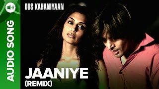 Jaaniye (Remix) (Full Audio Song) | Dus Kahaniyaan | Minnisha Lamba & Neha  …