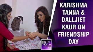 EXCLUSIVE Karishma Tanna & Dalljiet Kaur On Their Friendship, What They Eat For Lunch And More