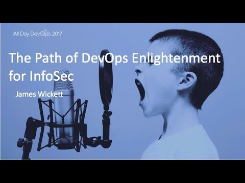 The Path of DevOps Enlightenment for InfoSec: James Wickett