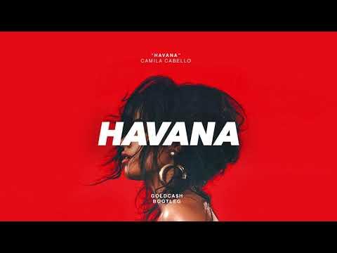 Camila Cabello - Havana ft. Young Thug (Goldcash Bootleg)