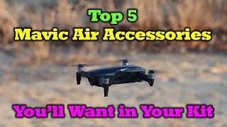 Top 5 Mavic Air Accessories You'll Want to Add to Your Kit