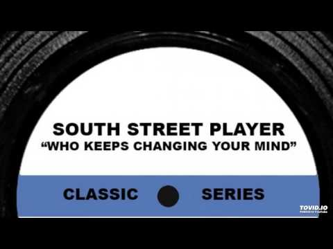 SOUTH STREET PLAYER - WHO KEEPS CHANGING YOUR MIND (Max Padovani Remix)