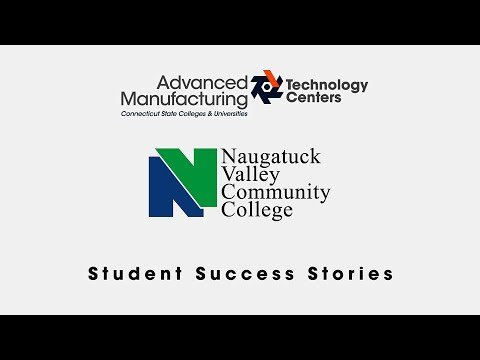 Naugatuck Valley Community College  Student Success Story