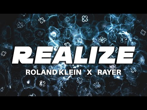 Roland Klein X RAYER - Realize (Official Music Video)