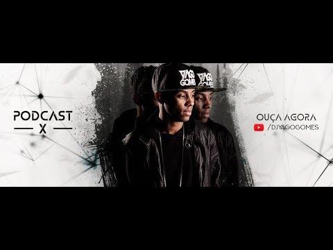 PODCAST X - DJ YAGO GOMES