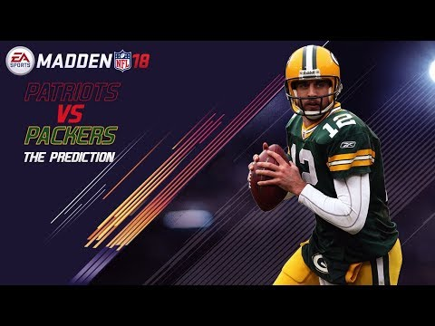 Madden 18 Gameplay | New England Patriots vs. Green Bay Packers | Super Bowl 52 Prediction