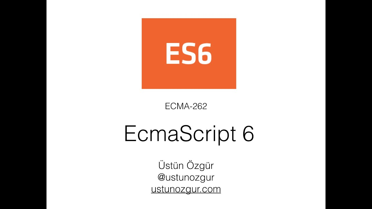 Introduction to EcmaScript 6: The Next Version of JavaScript - YouTube