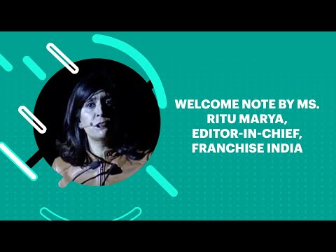Welcome note by Ms. Ritu Marya, Editor-in-Chief, Franchise India