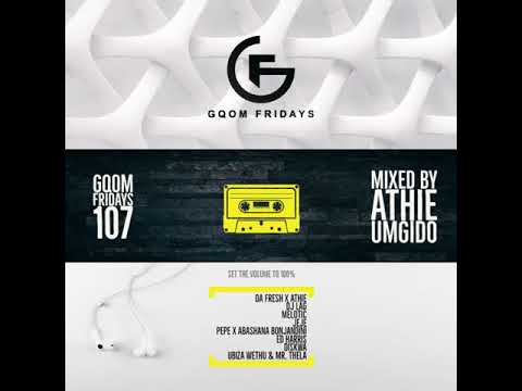 #GqomFridays Mix Vol.107 (Mixed By Dj Athie)