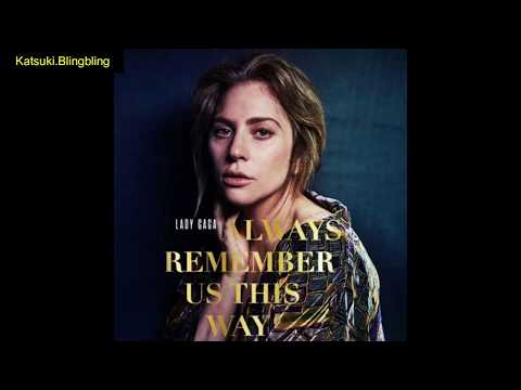 [Lady Gaga] Always Remember Us This Way Lyric