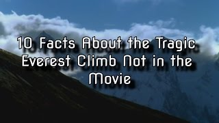 10 Facts About the Tragic Everest Climb Not in the Movie