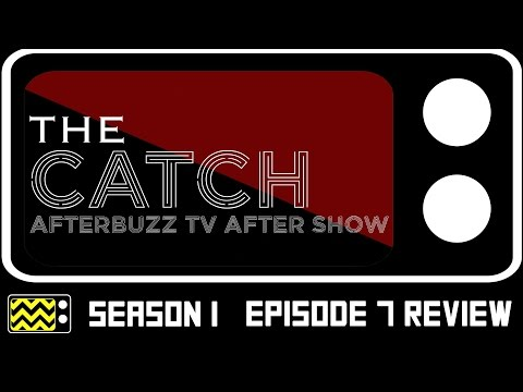 The Catch Season 1 Episode 7 Review & After Show | AfterBuzz TV