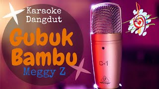 Download Karaoke dangdut Gubuk Bambu - Meggy Z || Cover Dangdut No Vocal