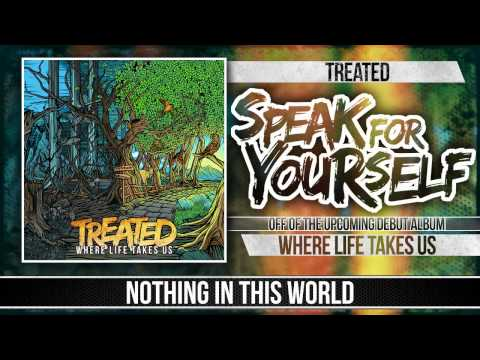 Treated - Speak For Yourself