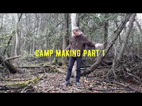 Bushcraft camp making part 1