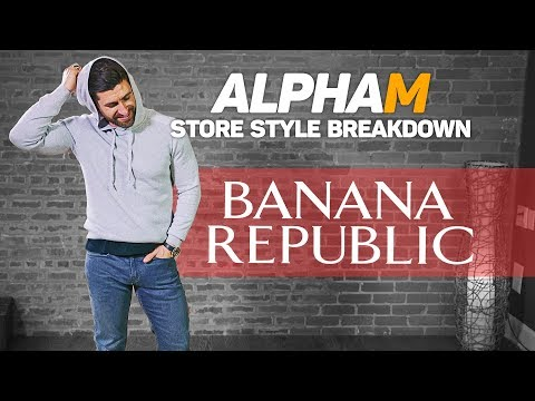 *SERIES FINALE* alpha m. Store Style Breakdown  BANANA REPUBLIC