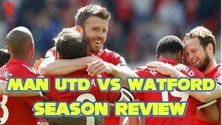 Manchester United VS Watford 1-0 + Season Review RANT LIVE