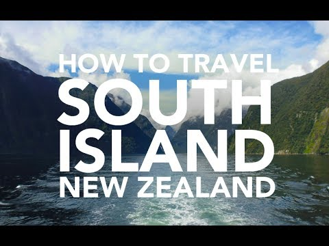 How to travel South Island - New Zealand travel guide