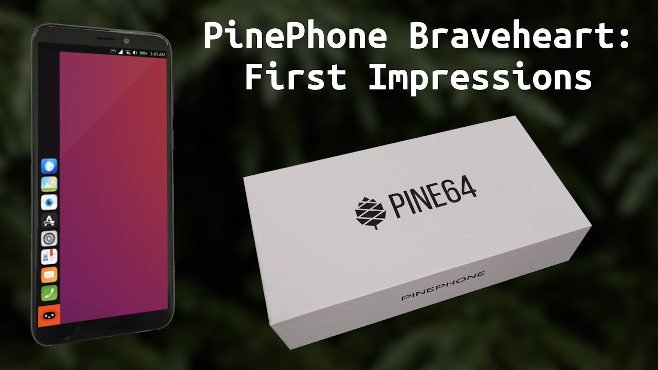 (66) PinePhone Braveheart: First Impressions - YouTube